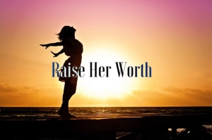 Raise Her Worth 2