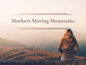 Mothers Moving Mountains