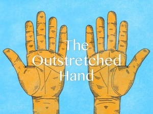Outstretched Hands